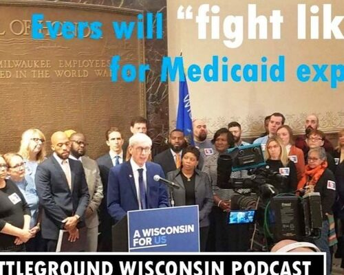 """Evers will fight like hell for Medicaid expansion"""